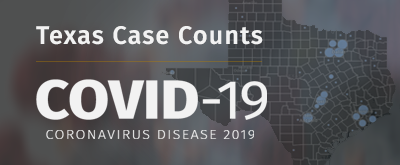 Texas Case Counts COVID-19: Coronavirus Disease 2019