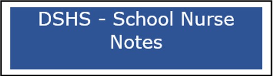 Button for DSHS - School Nurse Notes