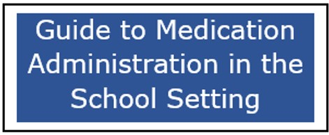 Button for the Texas Guide to Medication Administration in the School Setting document