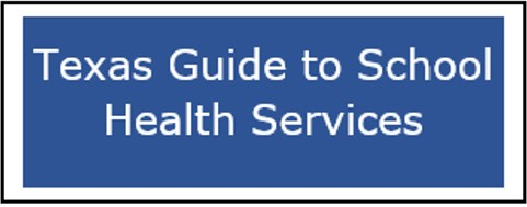 Texas Guide to School Health Services